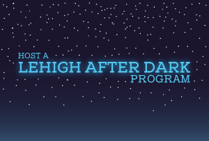 Host a Lehigh After Dark Program