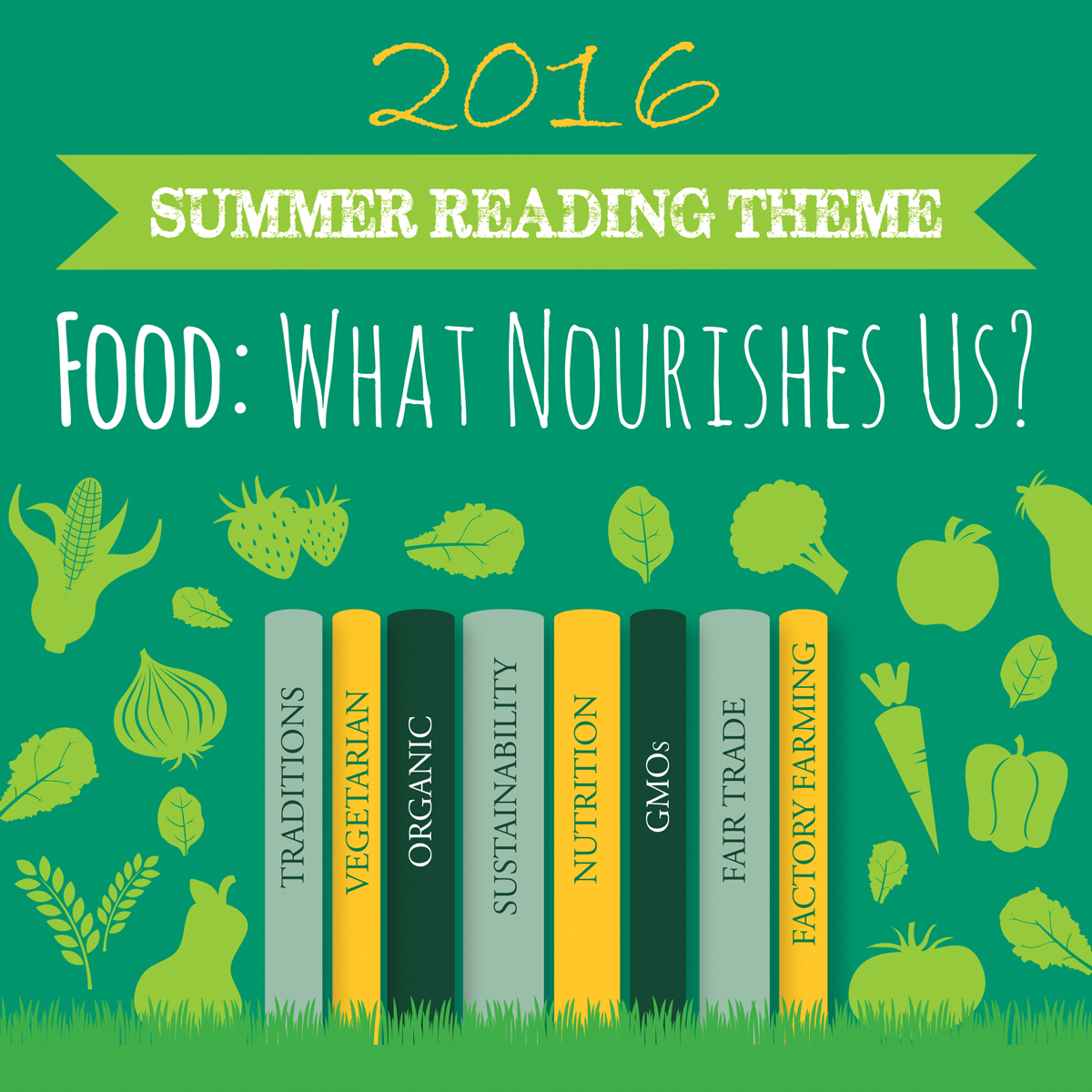 2016 Summer Reading Theme: Food: What Nourishes Us?