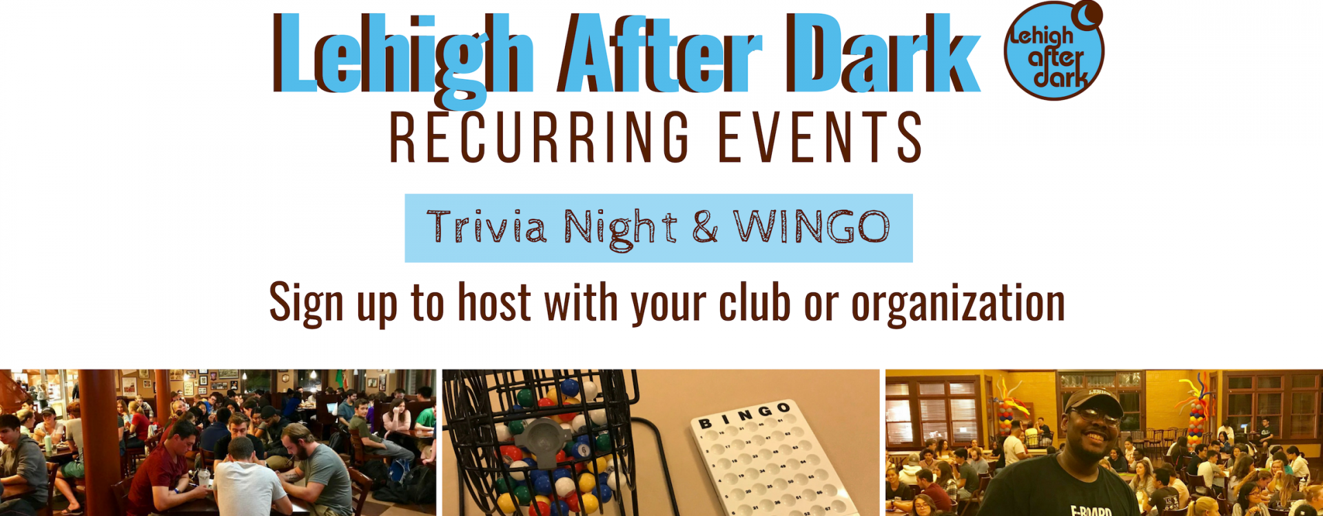 Trivia every Thursday night at 10pm and Wingo once a month- sign up to sponsor an event today!